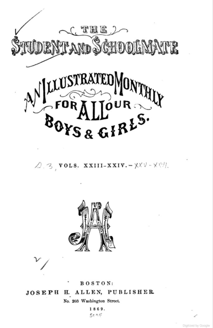 Student and Schoolmate Volume 23  (1869)